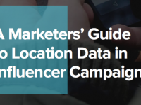 Report: A Marketers' Guide to Location Data in Influencer Campaigns