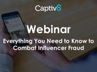 Webinar: Everything You Need to Know to Combat Influencer Fraud