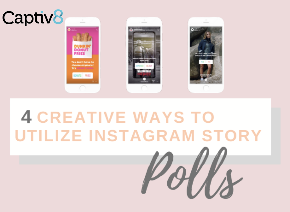 captiv8 instagram stories ig poll stickers influencer marketing captiv8 influencer marketing in 2020 instagram marketing instagram tricks and tips