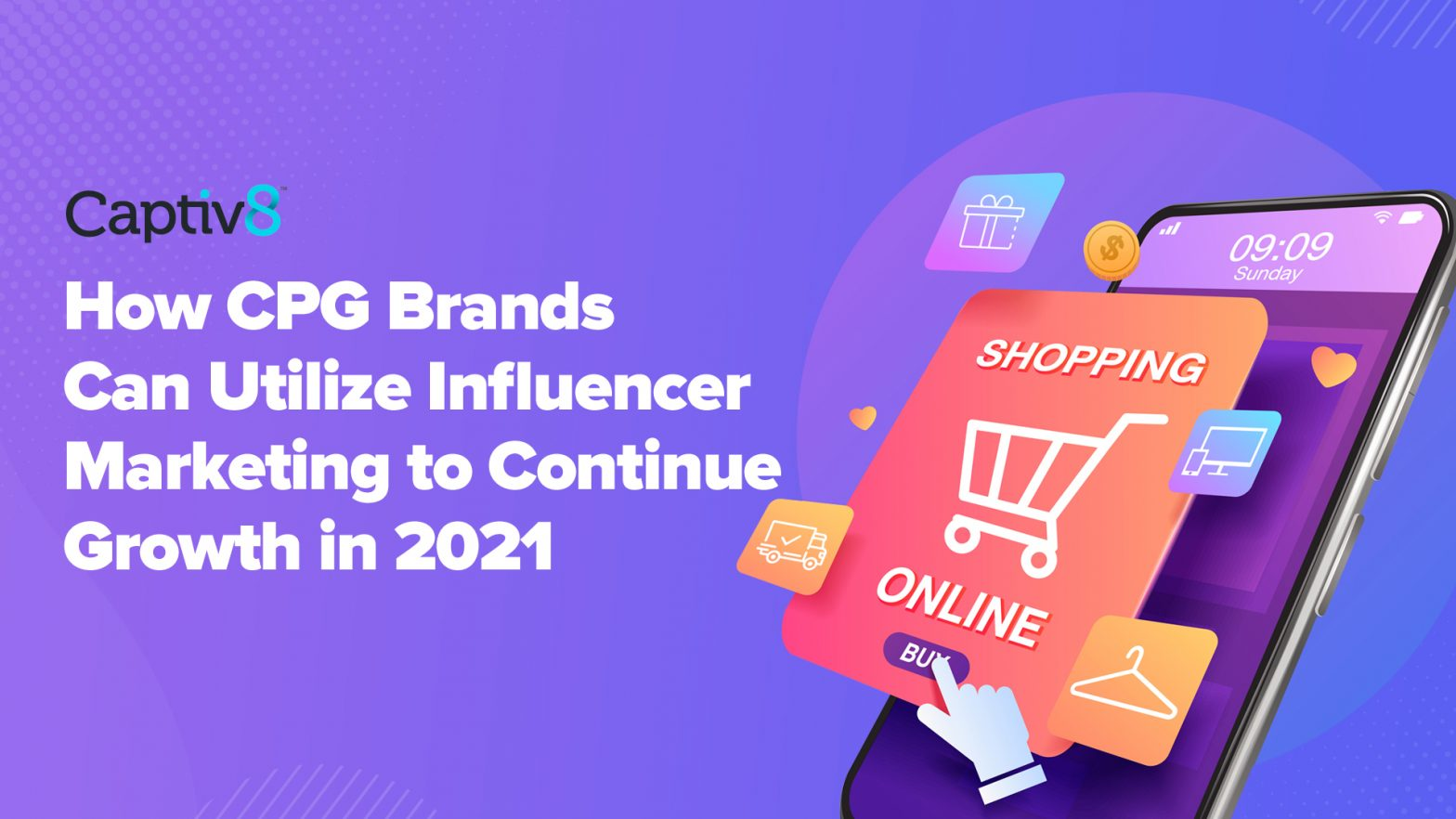 How CPG Brands Can Utilize Influencer Marketing to Continue Growth in 2021