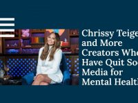 Chrissy Teigen and More Creators Who Have Quit Social Media For Mental Health