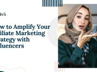 How to Amplify Your Affiliate Marketing Strategy with Influencers