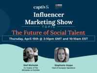 Influencer Marketing News: Captiv8 Speaks to the Future of Social Talent at the 2021 Influencer Marketing Show with Stef Michalak