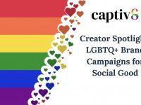 Creator Spotlight: LGBTQ+ Brand Campaigns for Social Good
