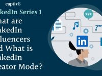 What are LinkedIn Influencers and What is LinkedIn Creator Mode?