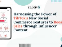Harnessing the Power of TikTok's New Social Commerce Features to Boost Sales through Influencer Content
